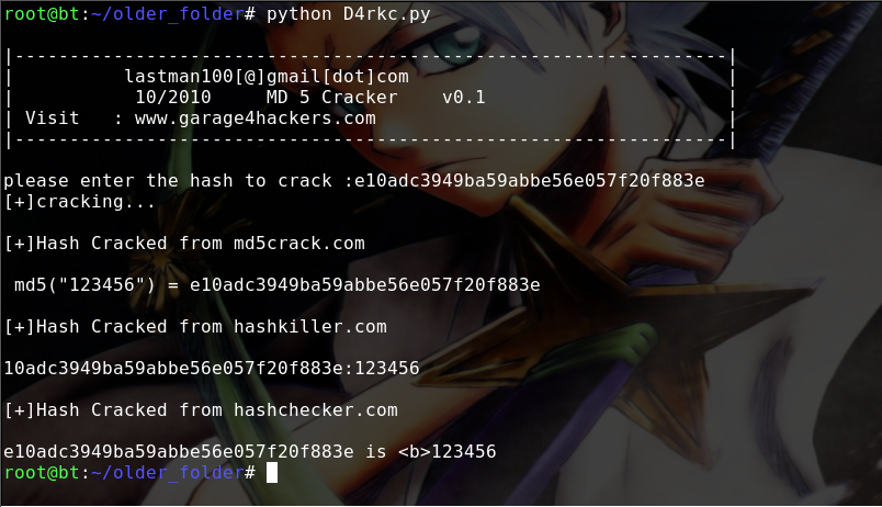 Online MD5 Hash Cracker http://hackingethics.wordpress.com/2010/11/13/d4rk-cracker-a-md5-cracker-in-python/